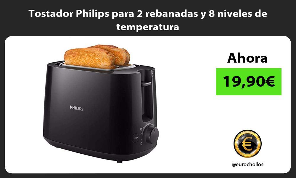 Tostador Philips para 2 rebanadas y 8 niveles de temperatura