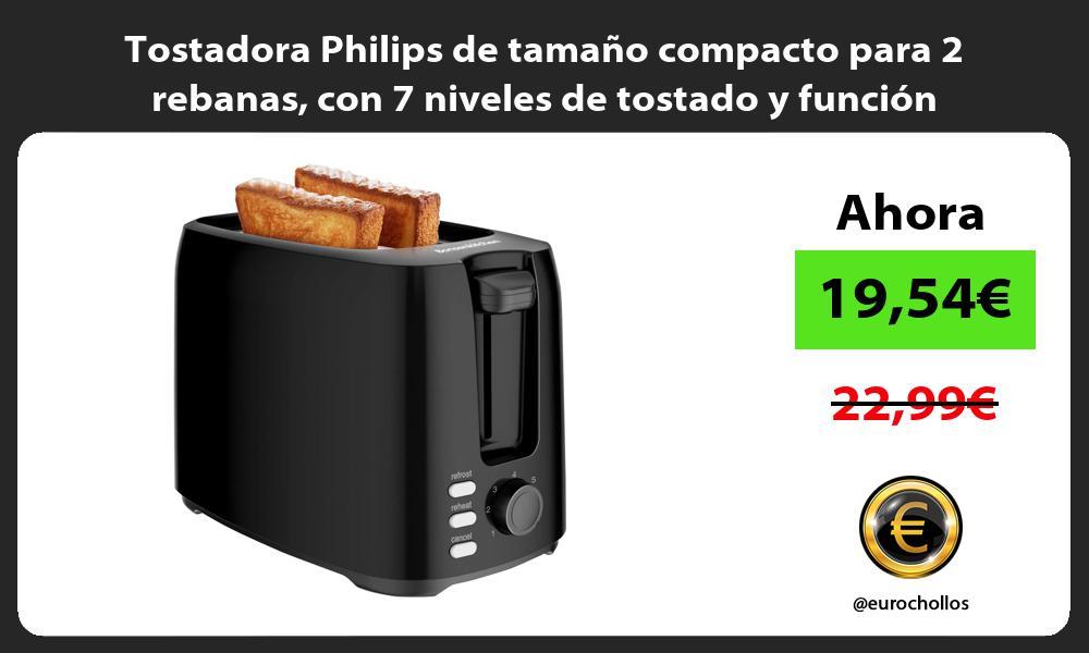 Tostadora Philips de tamaño compacto para 2 rebanas con 7 niveles de tostado y función descongelar