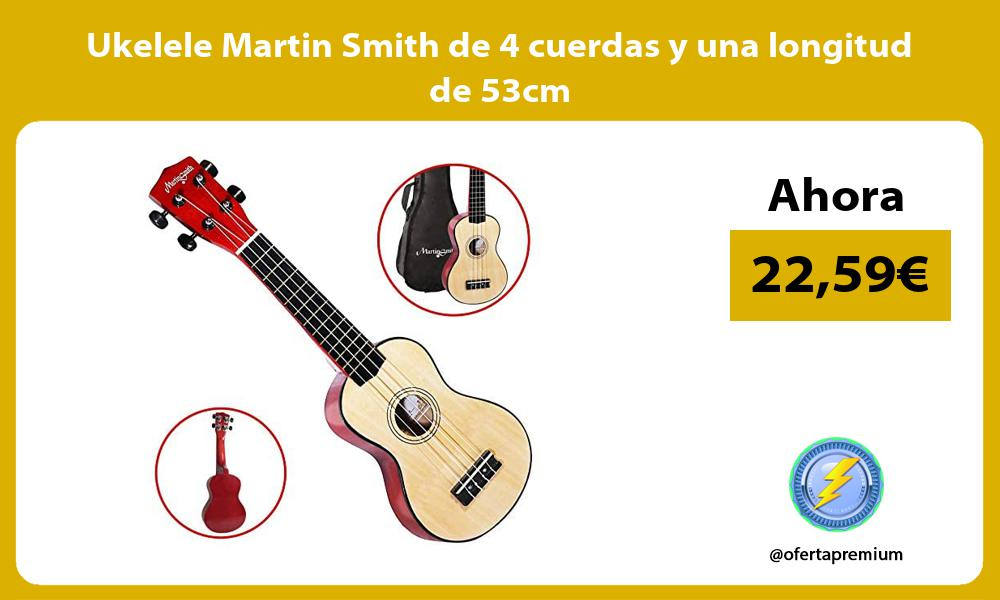 Ukelele Martin Smith de 4 cuerdas y una longitud de 53cm