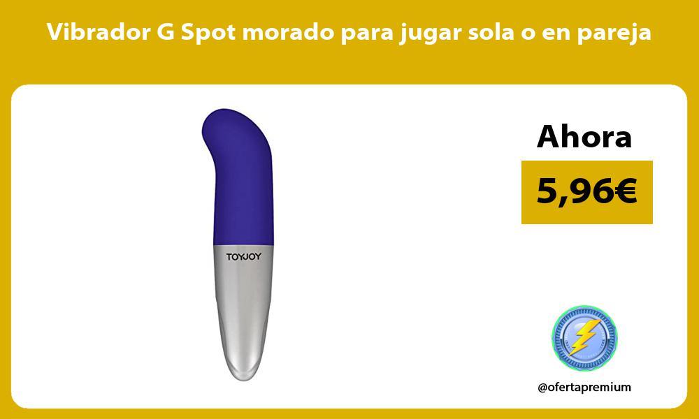 Vibrador G Spot morado para jugar sola o en pareja