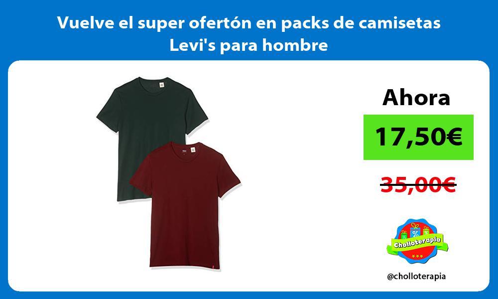 Vuelve el super ofertón en packs de camisetas Levis para hombre