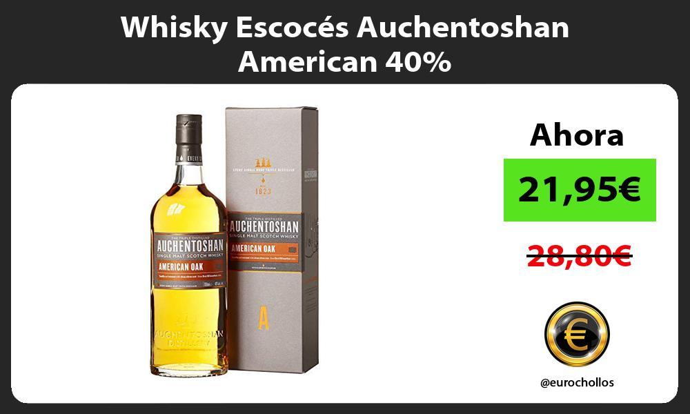 Whisky Escocés Auchentoshan American 40