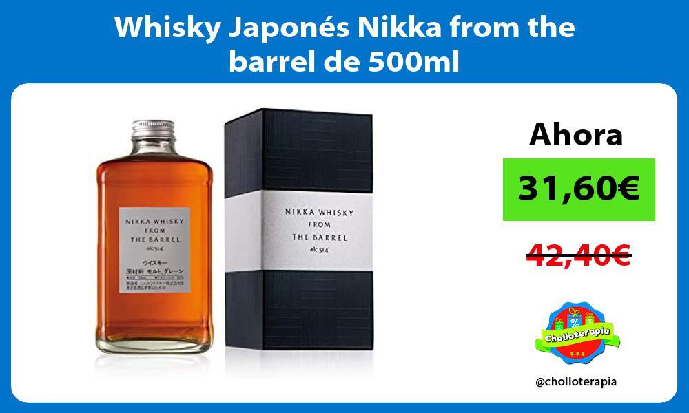 Whisky Japonés Nikka from the barrel de 500ml