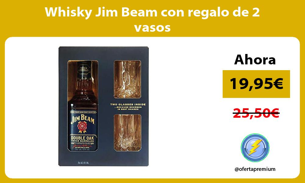Whisky Jim Beam con regalo de 2 vasos