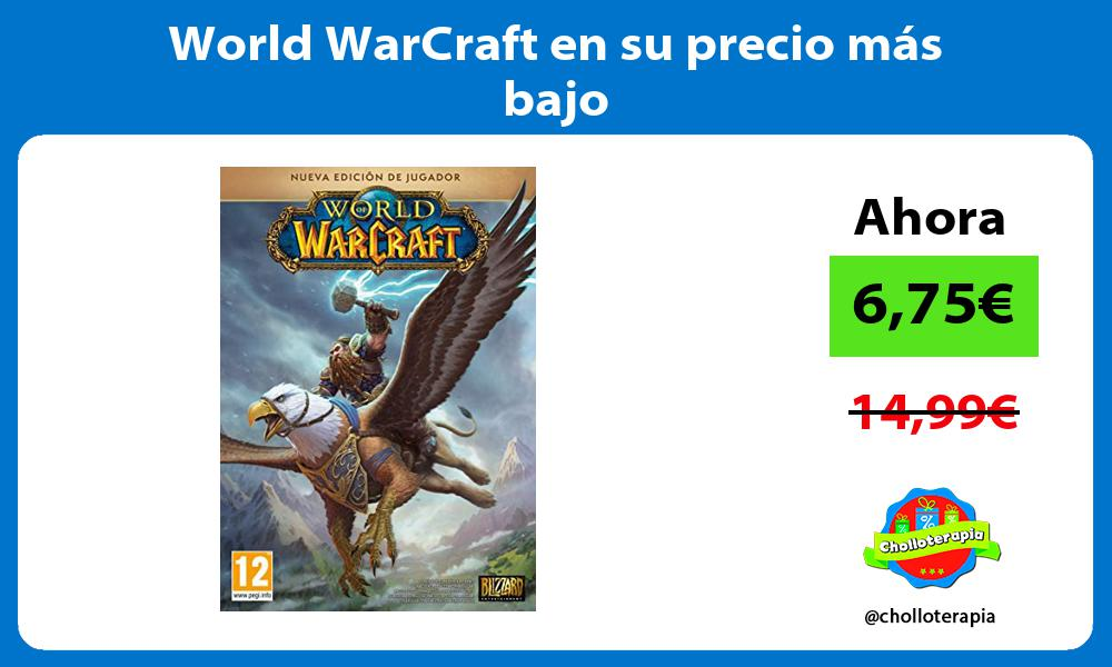 World WarCraft en su precio más bajo