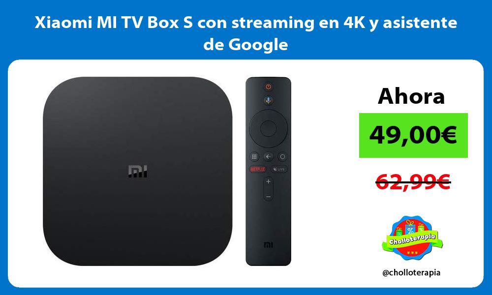 Xiaomi MI TV Box S con streaming en 4K y asistente de Google