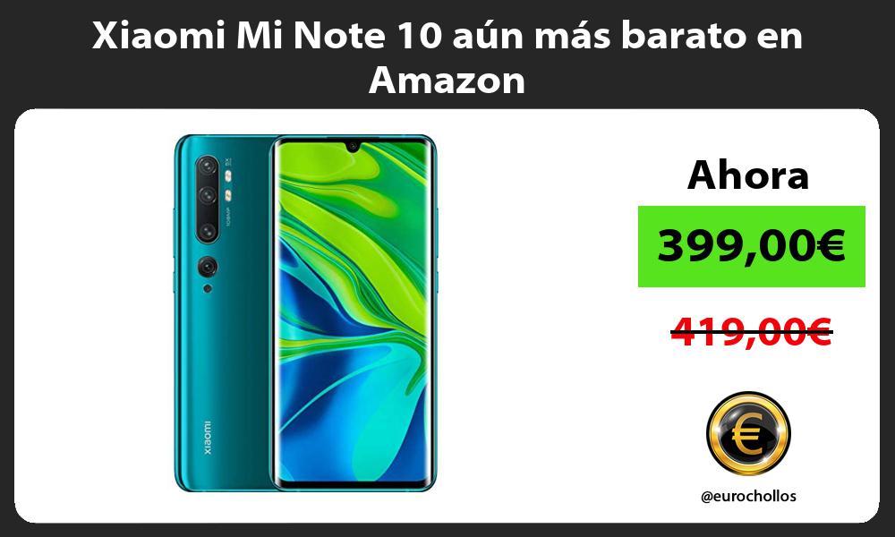 Xiaomi Mi Note 10 aún más barato en Amazon
