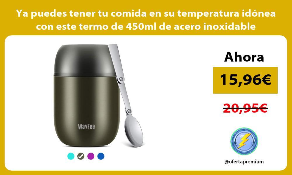 Ya puedes tener tu comida en su temperatura idónea con este termo de 450ml de acero inoxidable