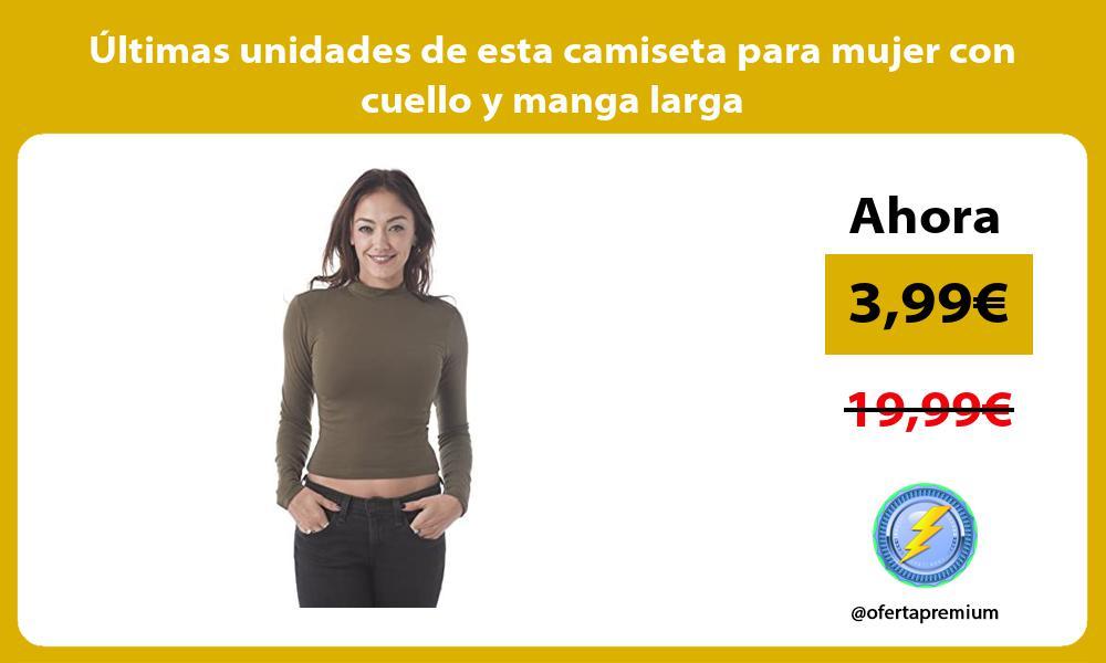 ltimas unidades de esta camiseta para mujer con cuello y manga larga