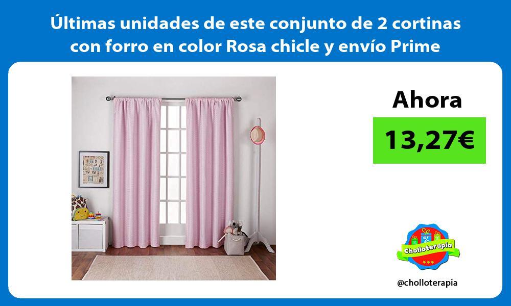 ltimas unidades de este conjunto de 2 cortinas con forro en color Rosa chicle y envío Prime