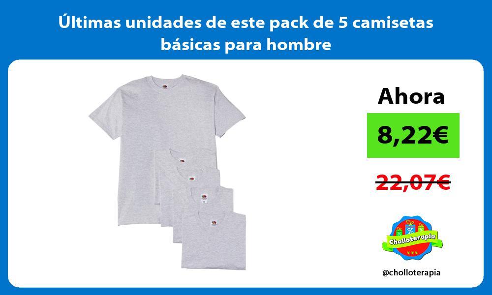 ltimas unidades de este pack de 5 camisetas básicas para hombre