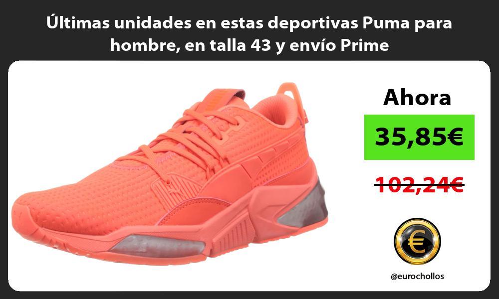 ltimas unidades en estas deportivas Puma para hombre en talla 43 y envío Prime