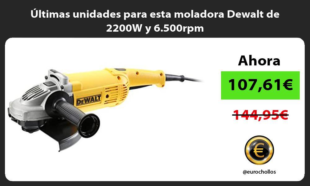 ltimas unidades para esta moladora Dewalt de 2200W y 6 500rpm