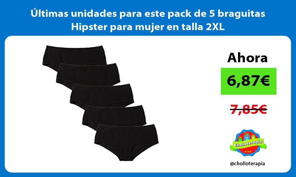 ltimas unidades para este pack de 5 braguitas Hipster para mujer en talla 2XL