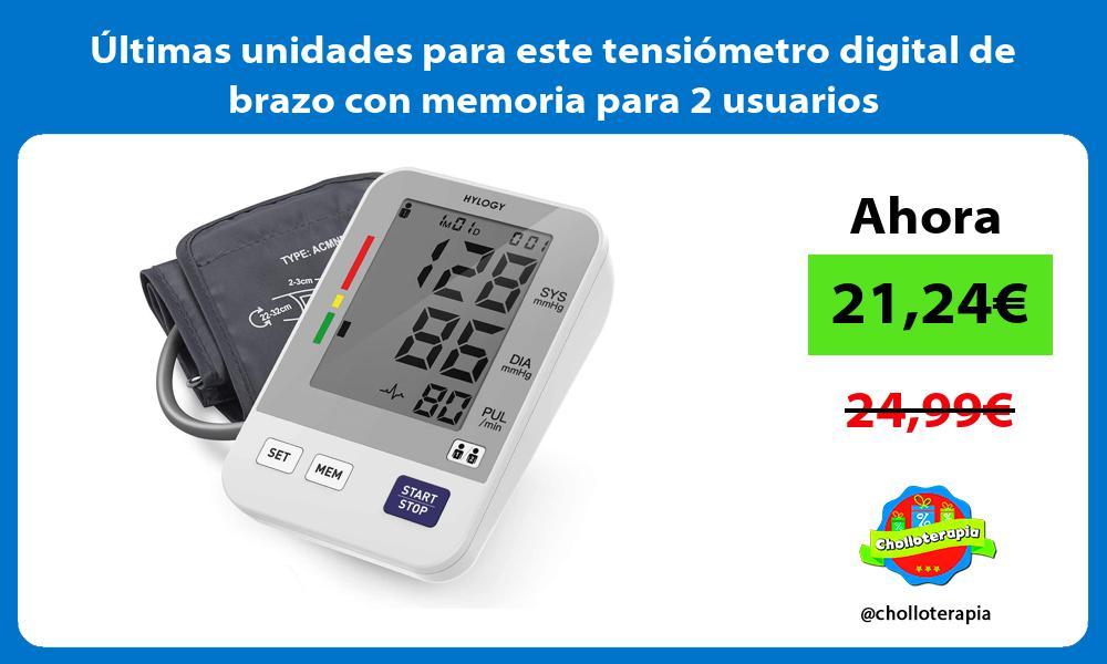 ltimas unidades para este tensiómetro digital de brazo con memoria para 2 usuarios