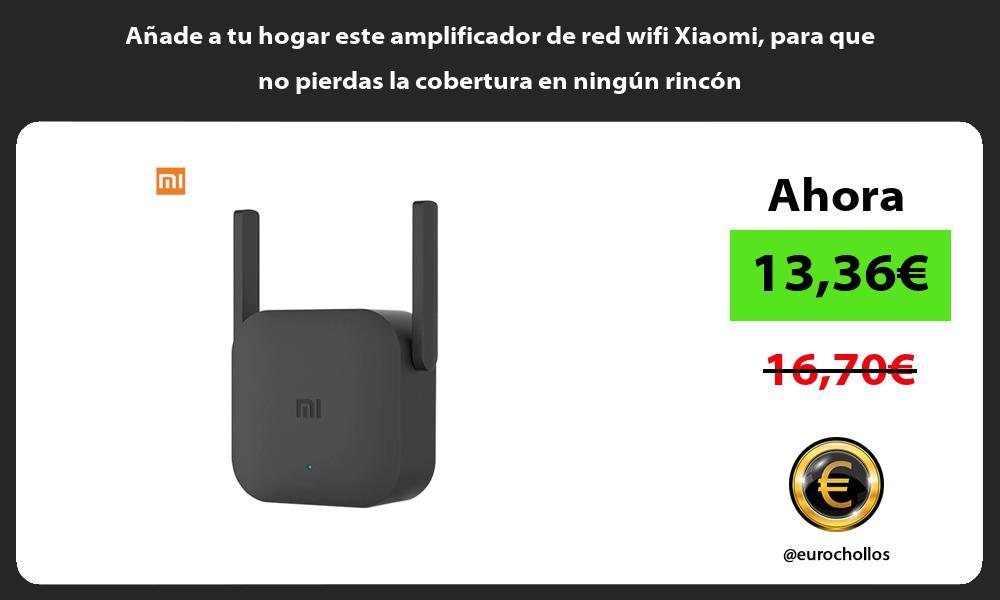 Añade a tu hogar este amplificador de red wifi Xiaomi para que no pierdas la cobertura en ningún rincón