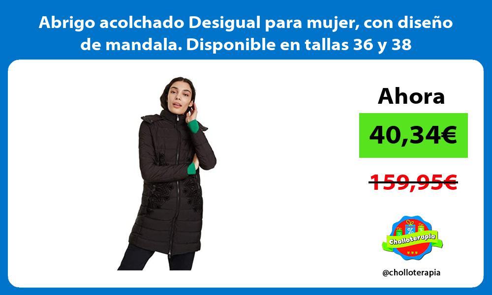 Abrigo acolchado Desigual para mujer con diseño de mandala Disponible en tallas 36 y 38