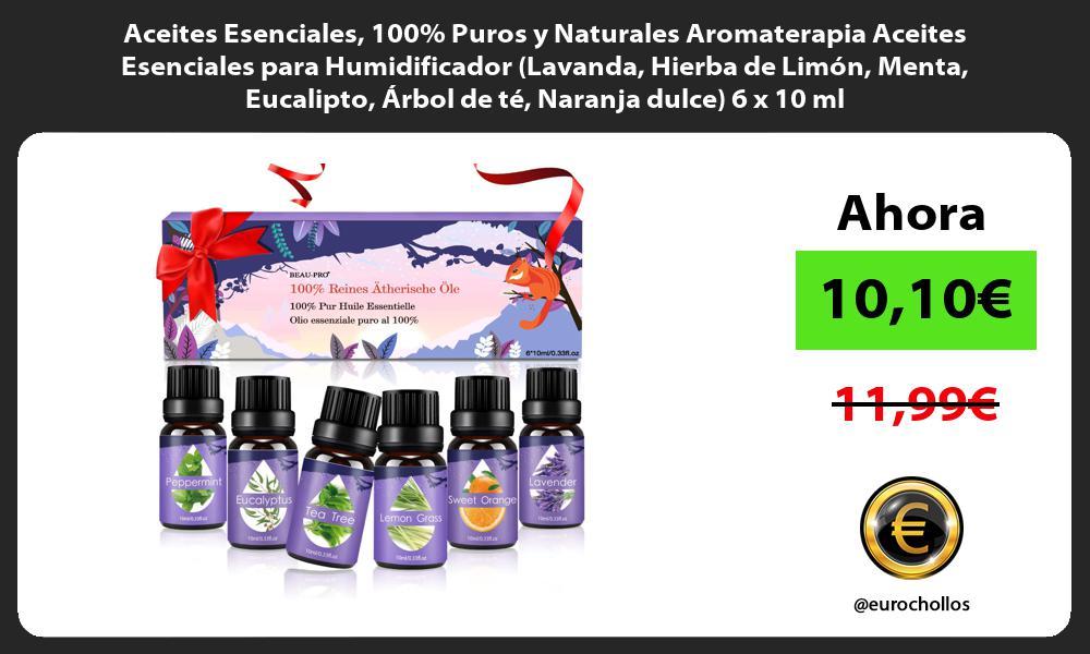 Aceites Esenciales 100 Puros y Naturales Aromaterapia Aceites Esenciales para Humidificador Lavanda Hierba de Limón Menta Eucalipto Árbol de té Naranja dulce 6 x 10 ml