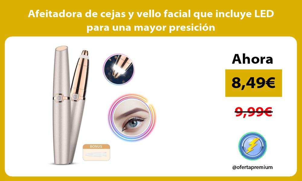 Afeitadora de cejas y vello facial que incluye LED para una mayor presición