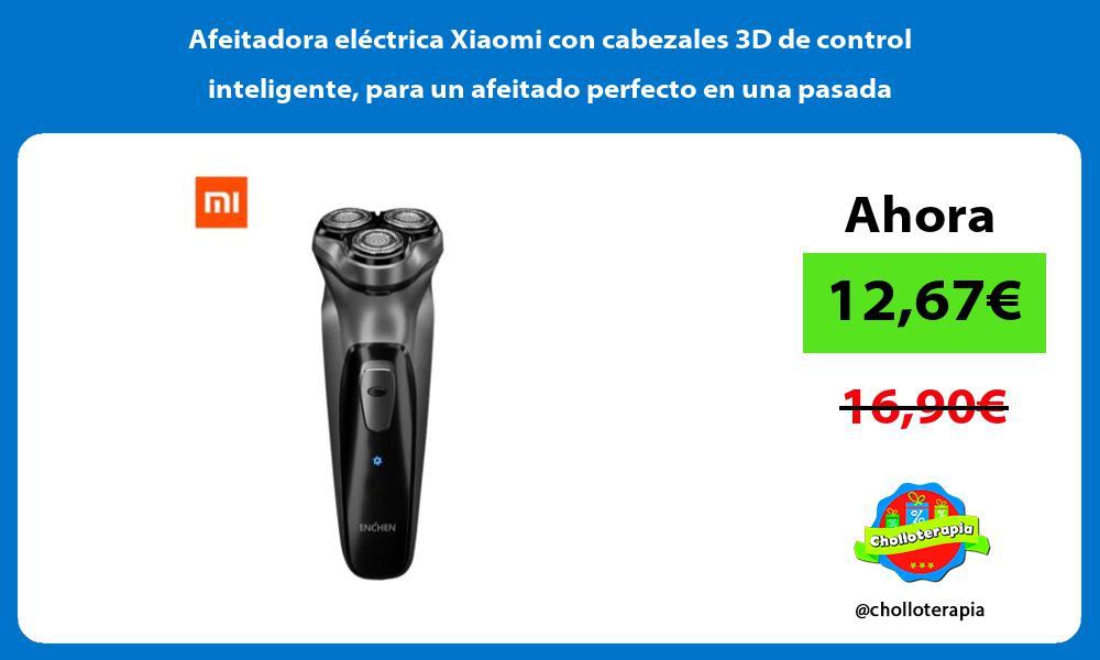 Afeitadora eléctrica Xiaomi con cabezales 3D de control inteligente para un afeitado perfecto en una pasada