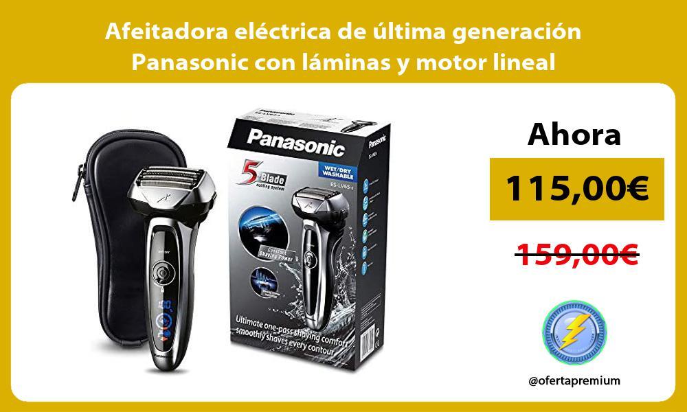 Afeitadora eléctrica de última generación Panasonic con láminas y motor lineal