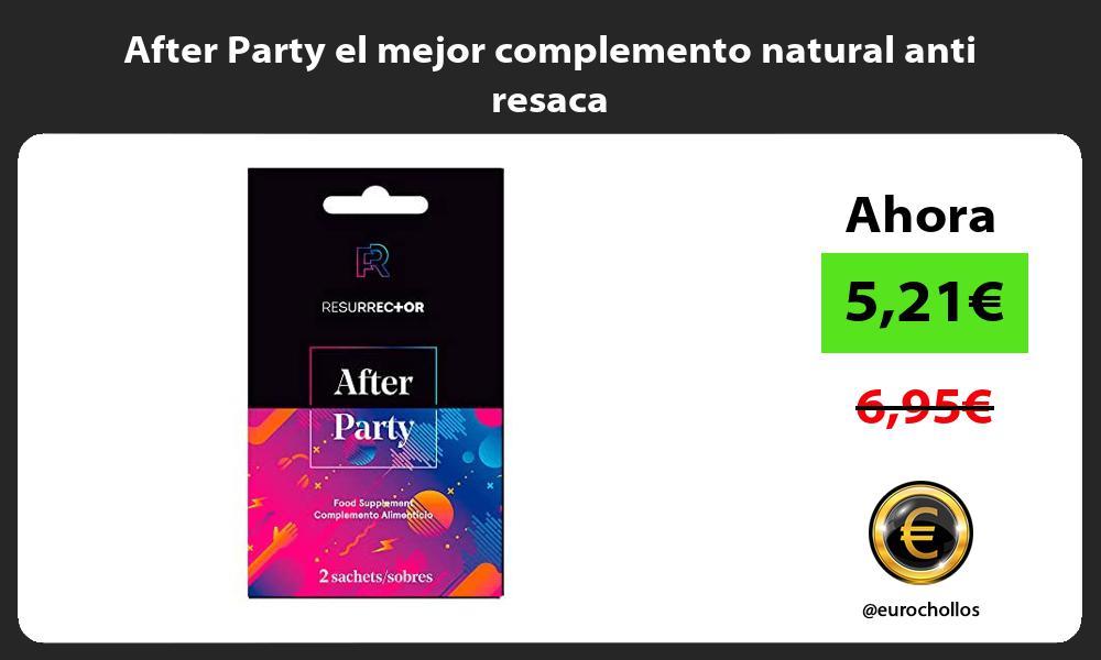 After Party el mejor complemento natural anti resaca