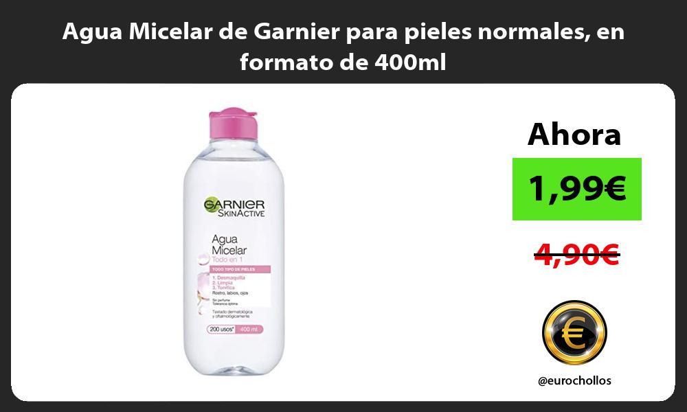 Agua Micelar de Garnier para pieles normales en formato de 400ml