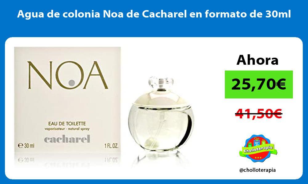 Agua de colonia Noa de Cacharel en formato de 30ml