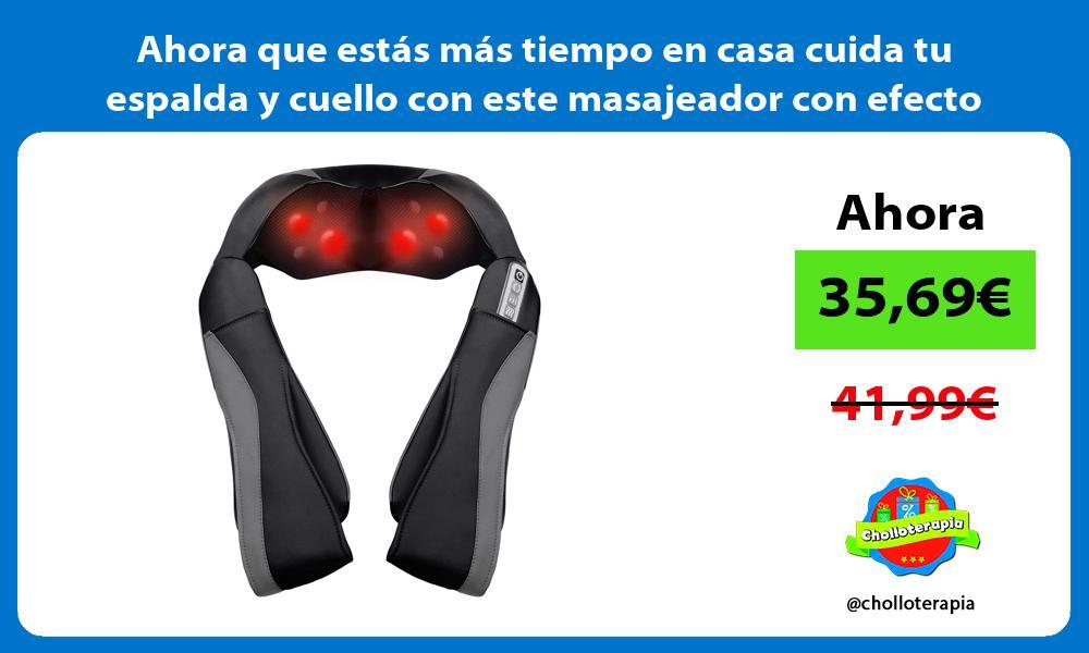 Ahora que estás más tiempo en casa cuida tu espalda y cuello con este masajeador con efecto calor