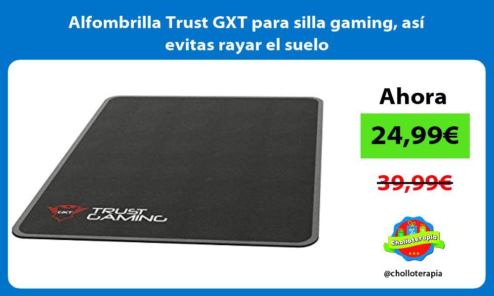 Alfombrilla Trust GXT para silla gaming así evitas rayar el suelo
