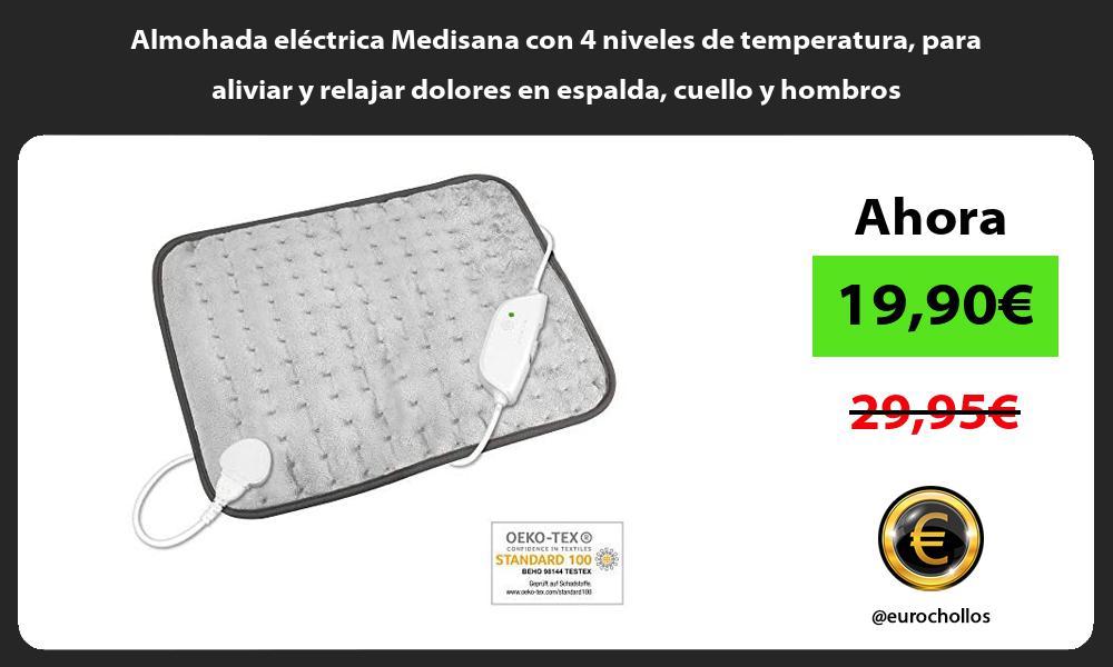 Almohada eléctrica Medisana con 4 niveles de temperatura para aliviar y relajar dolores en espalda cuello y hombros
