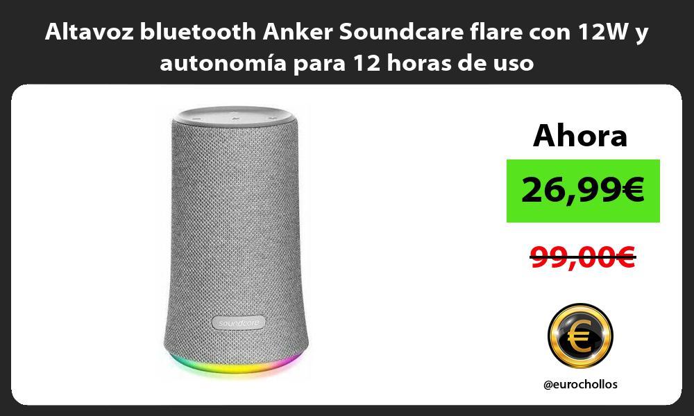 Altavoz bluetooth Anker Soundcare flare con 12W y autonomía para 12 horas de uso