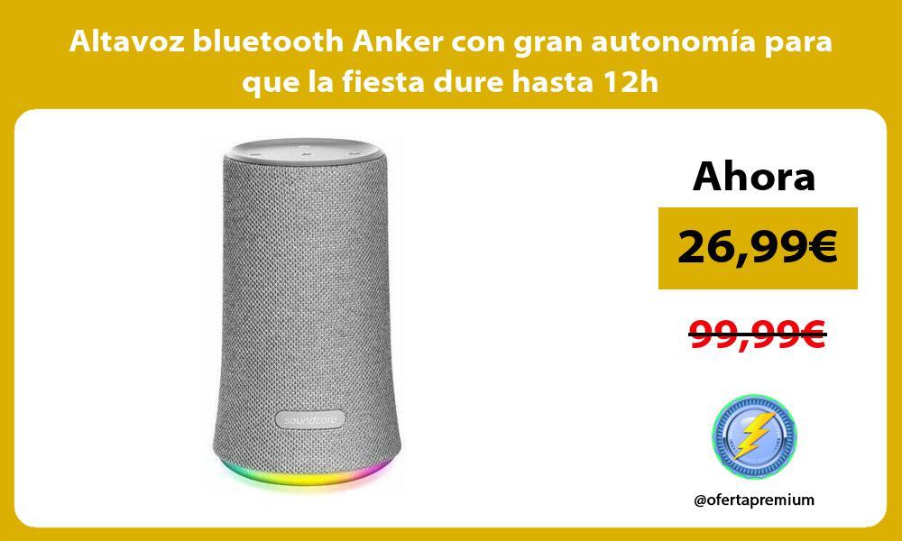 Altavoz bluetooth Anker con gran autonomía para que la fiesta dure hasta 12h