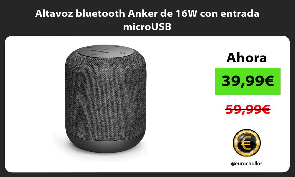 Altavoz bluetooth Anker de 16W con entrada microUSB