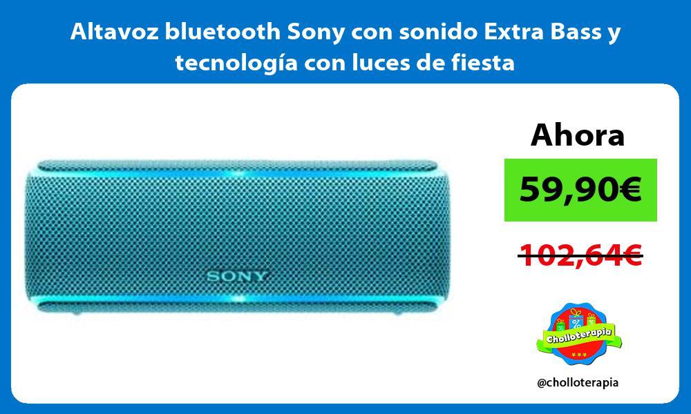 Altavoz bluetooth Sony con sonido Extra Bass y tecnología con luces de fiesta