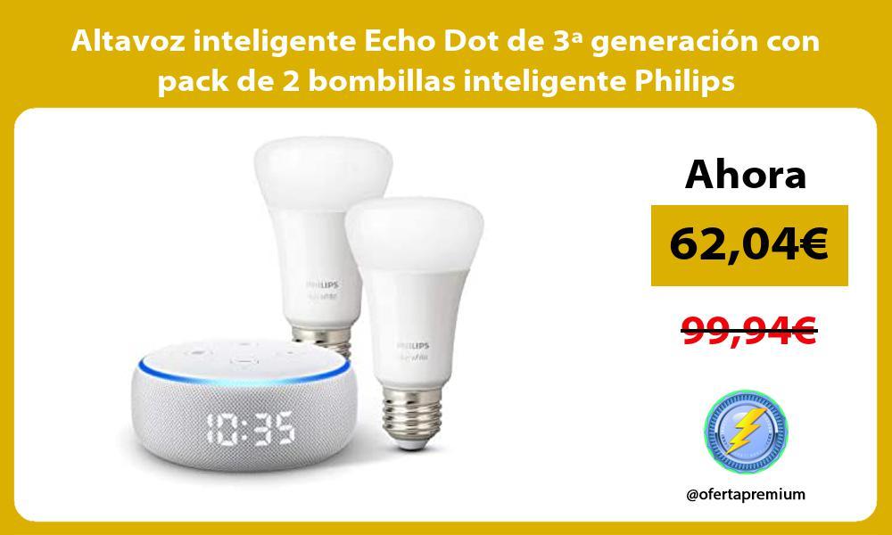 Altavoz inteligente Echo Dot de 3ª generación con pack de 2 bombillas inteligente Philips