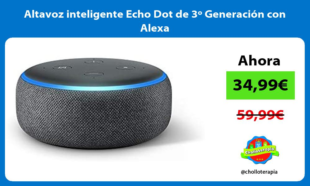 Altavoz inteligente Echo Dot de 3º Generación con Alexa