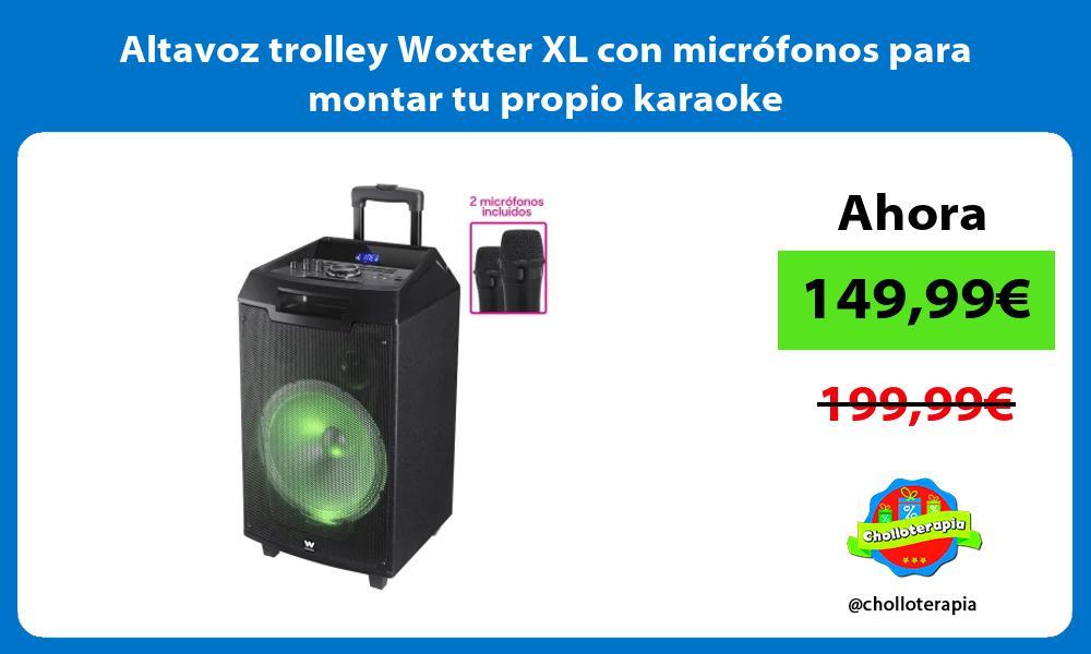 Altavoz trolley Woxter XL con micrófonos para montar tu propio karaoke