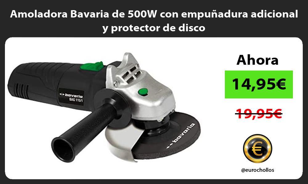 Amoladora Bavaria de 500W con empuñadura adicional y protector de disco