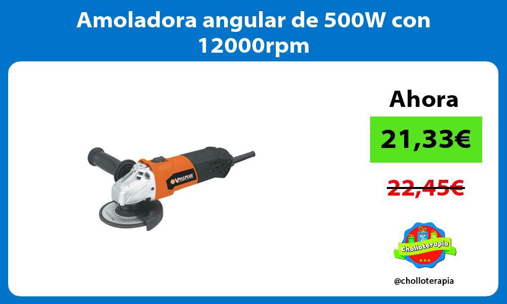 Amoladora angular de 500W con 12000rpm