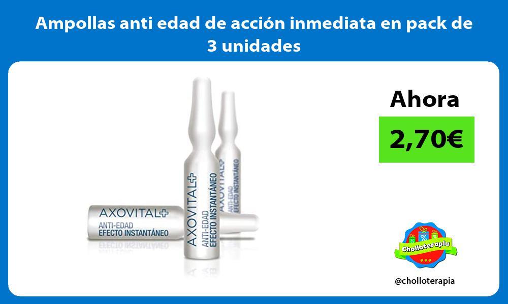 Ampollas anti edad de acción inmediata en pack de 3 unidades