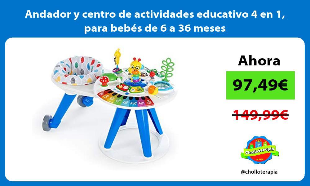 Andador y centro de actividades educativo 4 en 1 para bebés de 6 a 36 meses