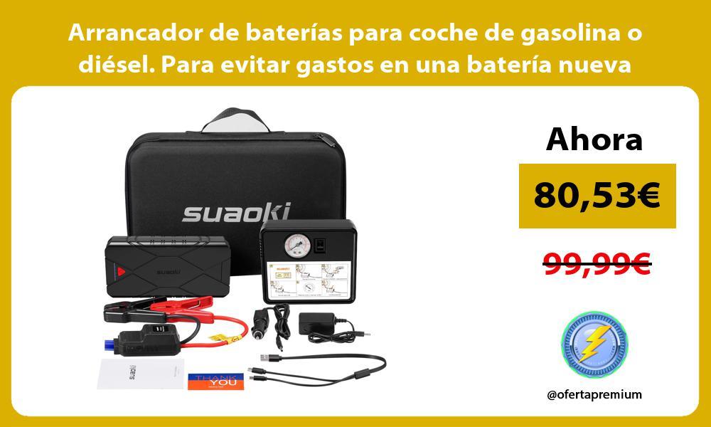 Arrancador de baterías para coche de gasolina o diésel Para evitar gastos en una batería nueva