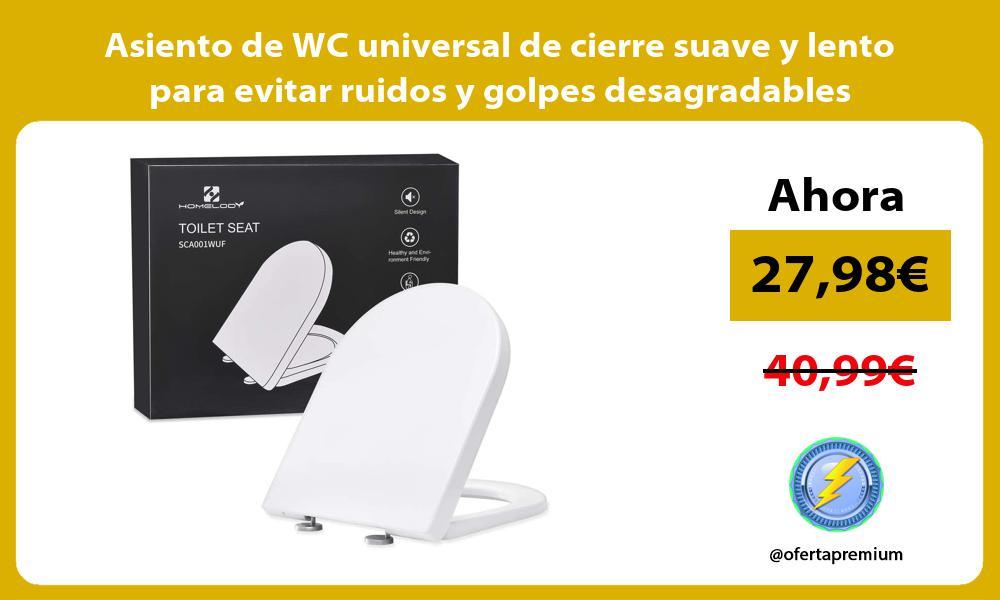 Asiento de WC universal de cierre suave y lento para evitar ruidos y golpes desagradables