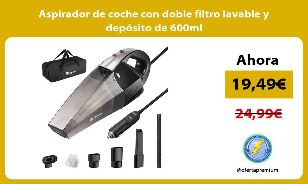 Aspirador de coche con doble filtro lavable y depósito de 600ml