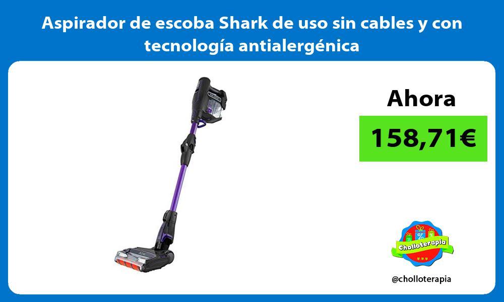 Aspirador de escoba Shark de uso sin cables y con tecnología antialergénica