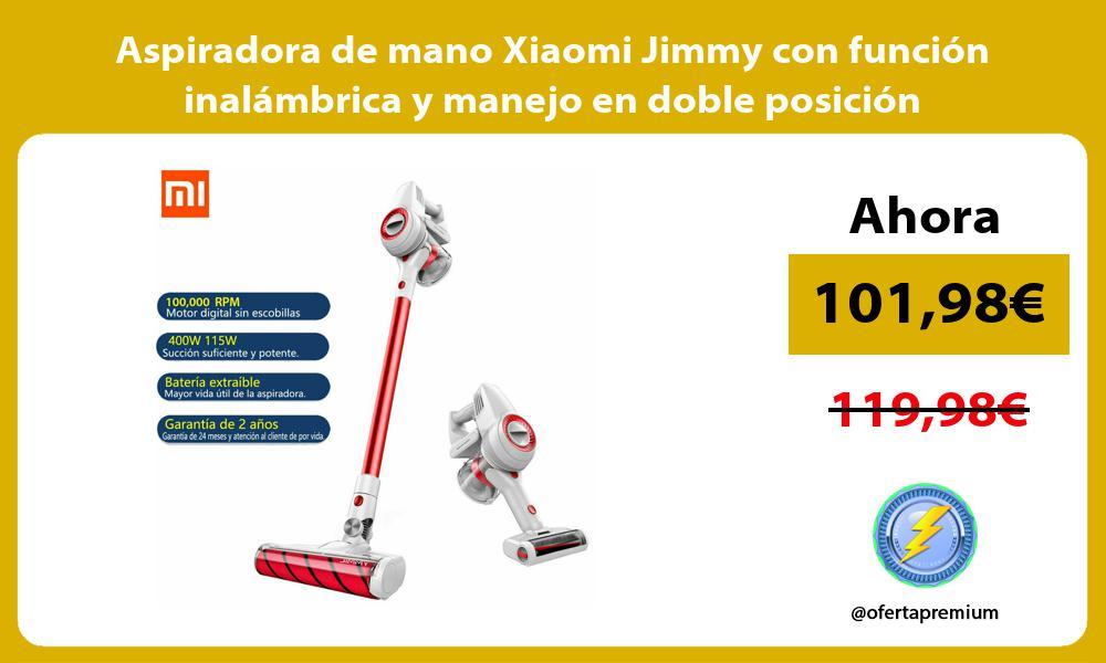 Aspiradora de mano Xiaomi Jimmy con función inalámbrica y manejo en doble posición