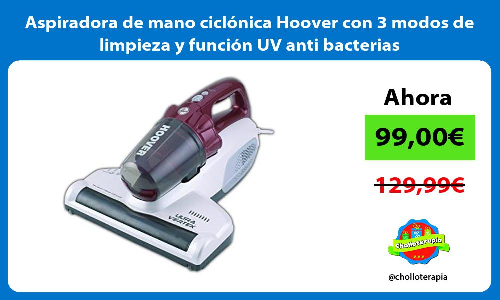 Aspiradora de mano ciclónica Hoover con 3 modos de limpieza y función UV anti bacterias
