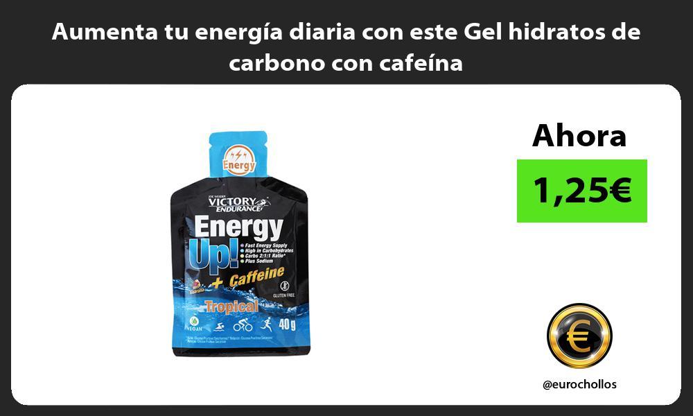 Aumenta tu energía diaria con este Gel hidratos de carbono con cafeína