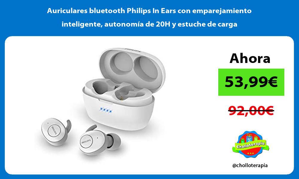 Auriculares bluetooth Philips In Ears con emparejamiento inteligente autonomía de 20H y estuche de carga